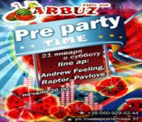 Arbuz Pre party time