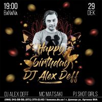 Happy Birthday DJ ALEX DEFF