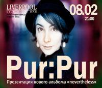 Сегодня в клубе Liverpool группа Pur:Pur презентует новый альбом